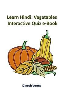 Learn Hindi: Vegetables: Interactive Quiz eBook (Learn Hindi Interactive Quiz eBooks 15) by [Verma, Dinesh]