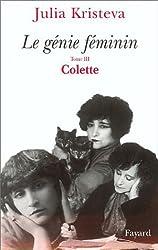 Le Génie féminin, tome 3 : Colette