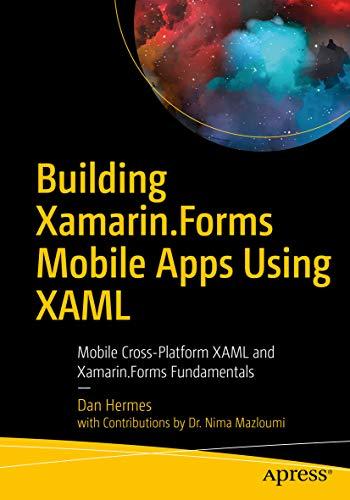 Building Xamarin.Forms Mobile Apps Using XAML: Mobile Cross-Platform XAML and Xamarin.Forms Fundamentals (English Edition)