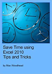 Save Time using Excel 2010 Tips and Tricks