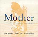 Mother: Songs Celebrating Mothers and Motherhood