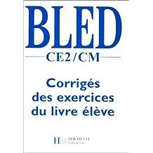 Bled, CE2-CM. Corrigés des exercices du livre élève
