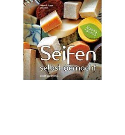 Seifen - Selbst gemacht: Einfach & nat?rlich (Paperback)(German) - Common