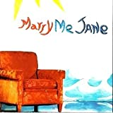 Marry Me Jane - Marry Me Jane