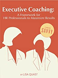 Executive Coaching: A Framework for HR Professionals to Maximize Results (Career Savvy) (English Edition)