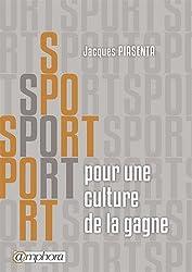 Sport - Pour une culture de la gagne