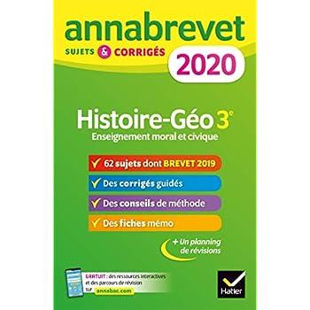 Annales du brevet Annabrevet 2020 Histoire Géographie EMC 3e: 65 sujets corrigés