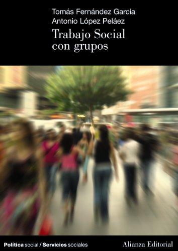 Trabajo Social con grupos (El Libro Universitario - Manuales) por Tomás Fernández García