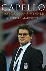 Capello: Portrait Of A Winner by Gabriele Marcotti (2009-08-13)