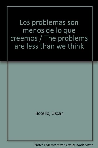 Descargar Libro Los problemas son menos de lo que creemos / The problems are less than we think de Oscar Botello