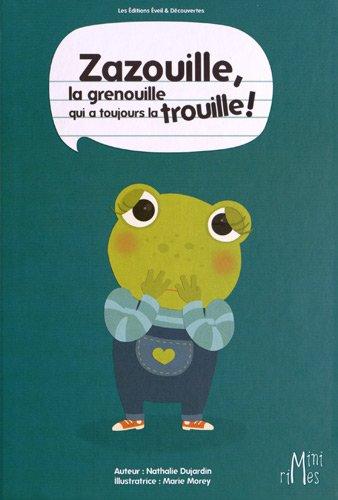 Zazouille la grenouille qui a toujours la trouille