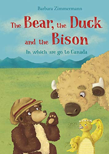 The Bear, the Duck and the Bison: In which we go to Canada (English Edition)