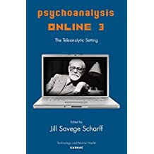 Psychoanalysis Online 3: The Teleanalytic Setting (The Library of Technology and Mental Health)