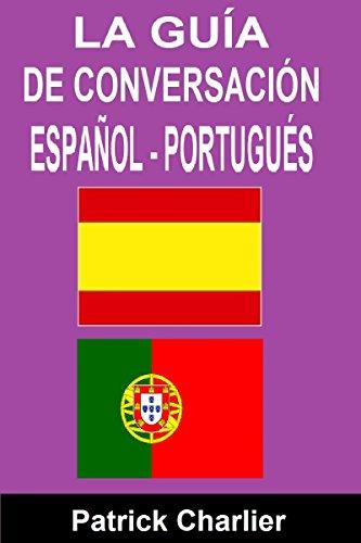 Guía de conversación ESPAÑOL PORTUGUÉS por Patrick Charlier