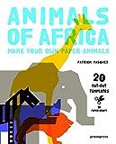 Animali d'Africa. Crea da solo i tuoi animali di carta