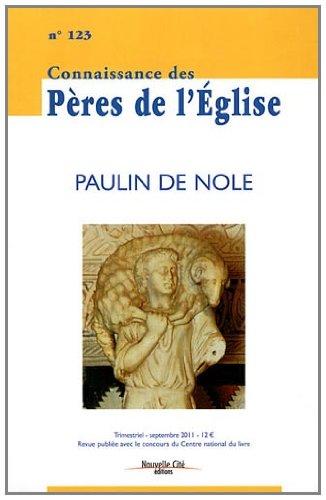 Connaissance des Pères de l'Eglise, N° 123, Septembre 20 : Paulin de Nole