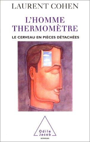 L'homme-thermomètre : Le cerveau en pièces détachées par Laurent Cohen