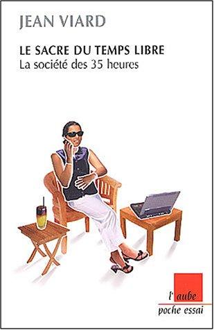 Le sacre du temps libre : La société des 35 heures par Jean Viard