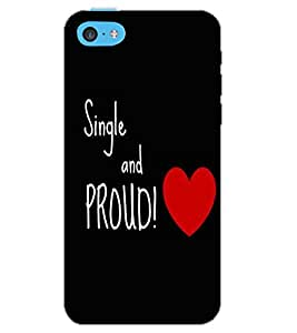 APPLE IPHONE 5C SING AND PROUD Back Cover by PRINTSWAG