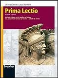 Prima lectio. Nozioni di base per lo studio del latino con proposte di lavoro sul lessico e schede di civiltà. Per la Scuola media. Con espansione online
