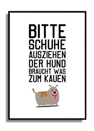 Willkommens Fine Art Wandbild SCHUHE AUS HUNDI BRAUCHT WAS ZUM KAUEN Poster Print Plakat in A4 (Schuhe Ereignis Männer)