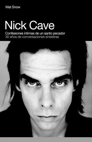 Nick Cave. Confesiones Íntimas