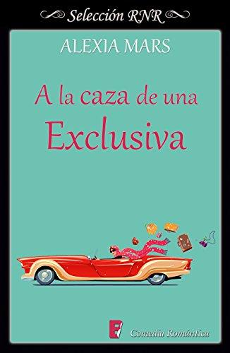 A la caza de una exclusiva (Cazadoras 4) eBook: Alexia (seud) Mars: Amazon.es: Tienda Kindle