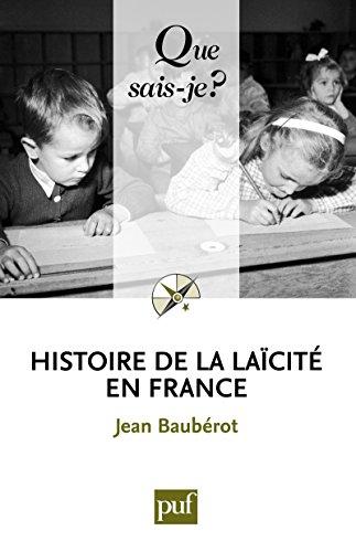 Histoire de la laïcité en France: « Que sais-je ? » n° 3571