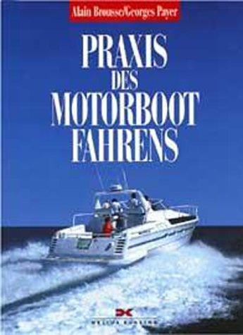 Praxis des Motorbootfahrens