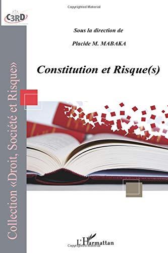 Constitution et risque(s) par Placide M. Mabaka