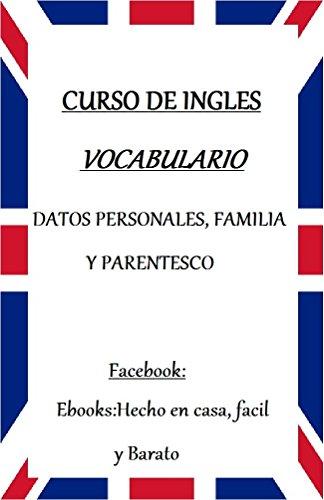 VOCABULARIO DE INGLES: DATOS PERSONALES,FAMILIA Y PARENTESCO