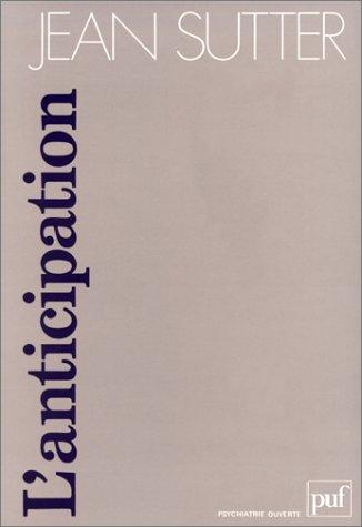L' Anticipation : Psychologie et Psychopathologie