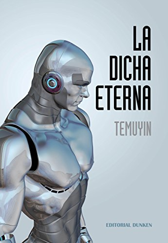 La Dicha Eterna por Temuyín