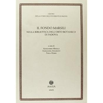 Il Fondo Marsili. Nella Biblioteca Dell'orto Botanico Di Padova