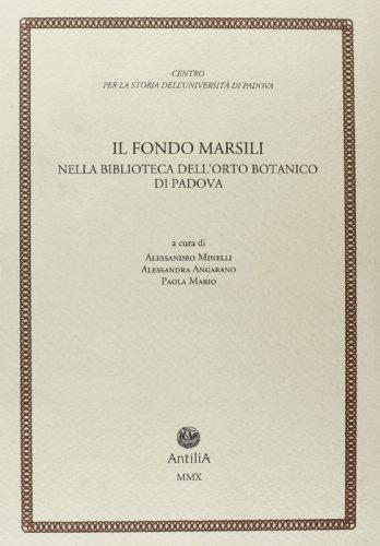 Il fondo Marsili. Nella biblioteca dell'orto botanico di Padova (Contributi alla storia Univ. di Padova)