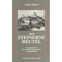 Der Steinerne Beutel. Innenansichten des sozialen Kunstwerks Waischenfeld
