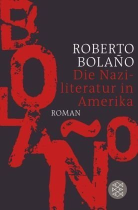 Die Naziliteratur in Amerika: Roman von Roberto Bolano (11. November 2010) Taschenbuch