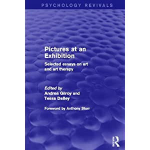 Pictures at an Exhibition: Selected Essays on Art and Art Therapy (Psychology Revivals)