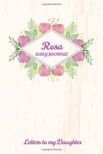 Rosa Baby Journal Letters To My Daughter: Writing Lined Notebook To Write In -