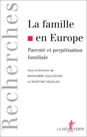La famille en Europe. Parenté et perpétuation familiale