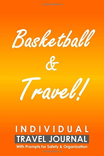 Individual Travel Journal with Prompts for Safety and Organization, Basketball & Travel: A Practical Travelling Journal for a person who likes Basketball por Cyto Tai