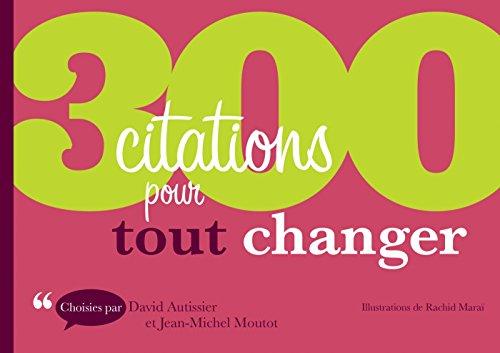 300 citations pour tout changer