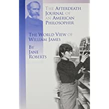 The Afterdeath Journal of an American Philosopher; The View of William James by Jane Roberts (2001-12-24)