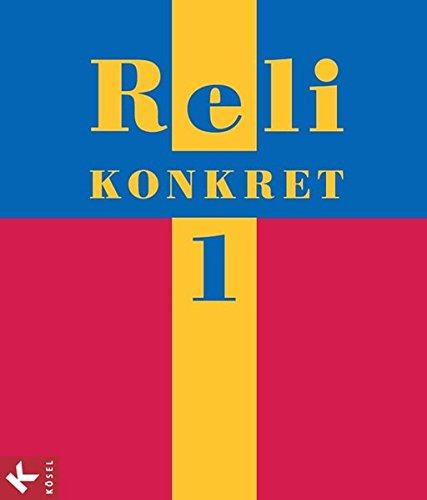 Reli konkret - Sekundarstufe I: Band 1: 5./6. Schuljahr - Schülerbuch