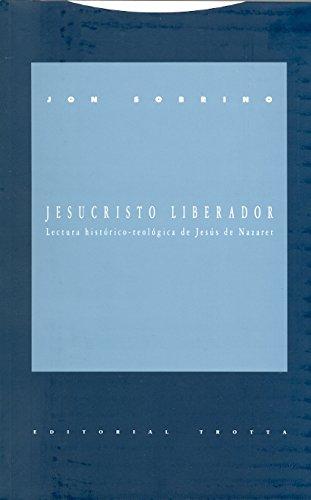 Jesucristo liberador: Lectura histórico-teológica de Jesús de Nazaret (Estructuras y Procesos. Religión)