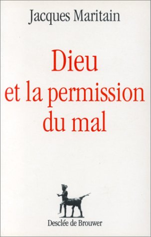 Dieu et la permission du mal par Jacques Maritain