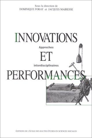 Innovations et performance. Approches interdisciplinaires