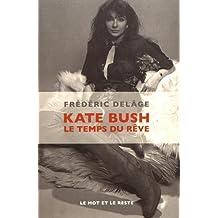 Kate Bush : Le temps du rêve