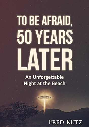 To Be Afraid, Fifty Years Later: An Unforgettable Night at the Beach Descargar Epub Ahora