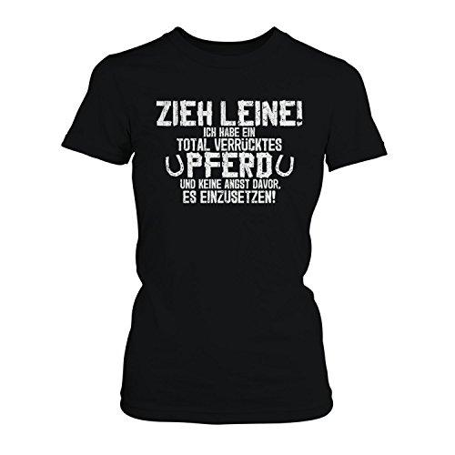 Fashionalarm Damen T-Shirt - Zieh Leine, ich habe ein verrücktes Pferd | Fun Shirt mit Spruch als Geschenk Idee Hobby Reiterin Reit Sport Reiten, Farbe:schwarz;Größe:L